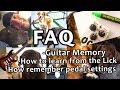 Guitar FAQ 10 2019 - Guitar memory pedal settings learn from the lick