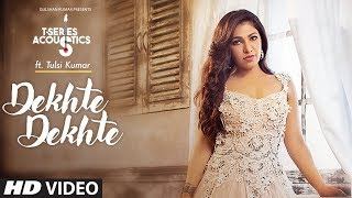 Dekhte Dekhte ACOUSTIC | ft.Tulsi Kumar | WhatsApp Status Video | by Music of Hearts