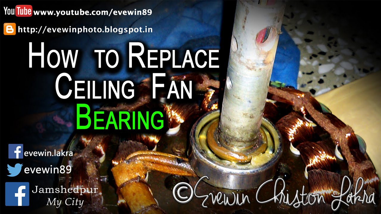 evewin lakra - how to - replace - ceiling fan - bearing - in under