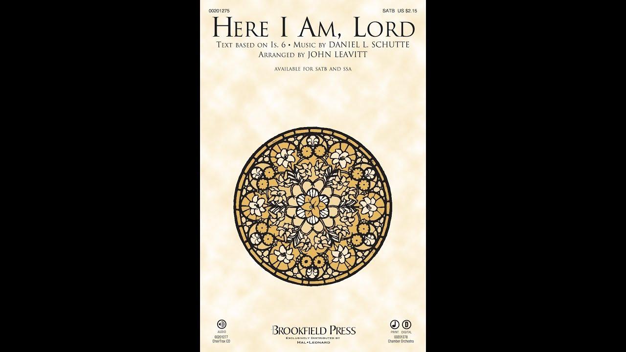 HERE I AM, LORD (SATB Choir) - Daniel L  Schutte/arr  John Leavitt