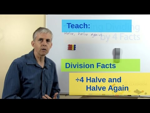 """Teaching Division by 4: """"Halve then halve again"""" strategy"""
