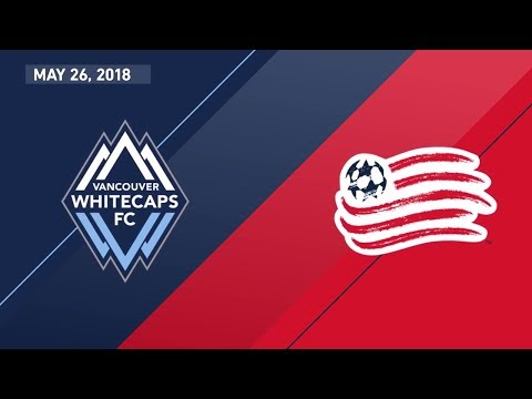HIGHLIGHTS: Vancouver Whitecaps FC vs. New England Revolution | May 26, 2018