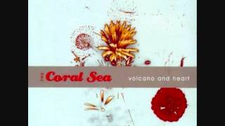 The Coral Sea - Yesterday Tomorrow
