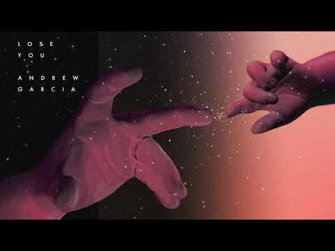 Andrew Garcia - Lose You (Audio)
