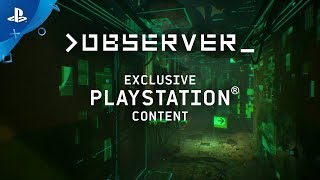 observer_ - Exclusive PlayStation Content | PS4