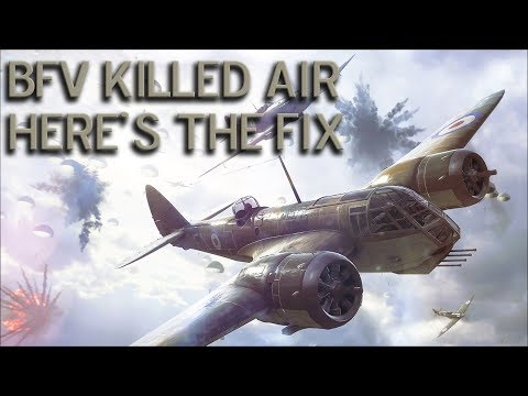 BFV Killed Air Game Here's Why And How to Fix It Simply