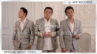 3 Composers - Biar Cinta Mengerti