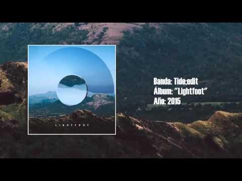 "Tide;Edit - ""Lightfoot"" [Full LP] (2015)"