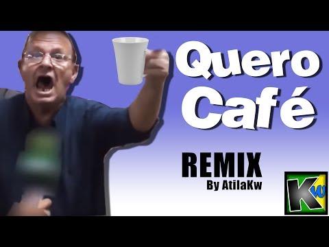 Quero café -,AtilaKw Remix