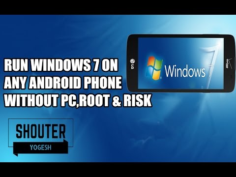 How To Run Windows 7 On Any Android Phone Without PC,Root & Risk?