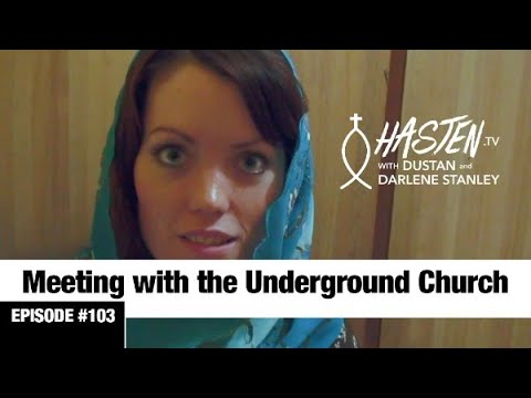 Hasten TV #3 - Visiting the Underground Persecuted Church- Dustan and Darlene Stanley