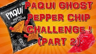 Paqui Ghost Pepper Chip Challenge! - (Part 2)