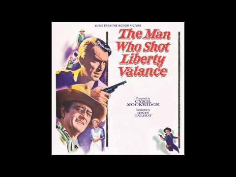 The Man Who Shot Liberty Valance | Soundtrack Suite (Cyril J.  Mockridge)