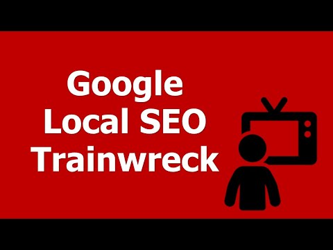 Google Local SEO Trainwreck