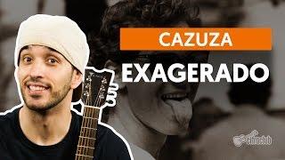 Exagerado - Cazuza (aula de violão simplificada)