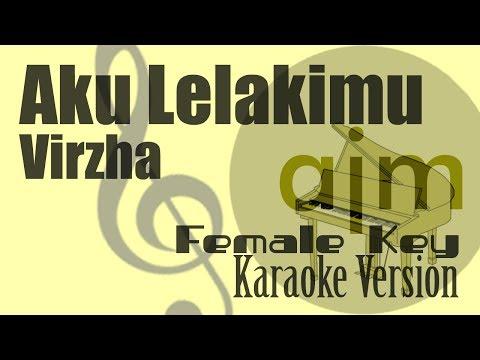 Virzha   Aku Lelakimu Female Key Karaoke Ayjeeme Karaoke