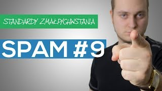 STANDARDY ZMAŁPYCHWSTANIA | SPAM #9