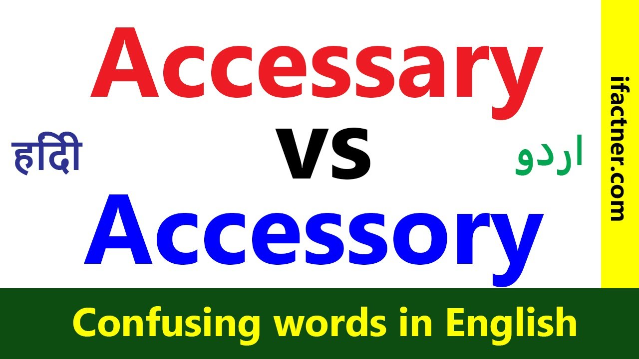 accessary vs accessory Confusing words in English Learn English vocabulary  through Hindi Urdu