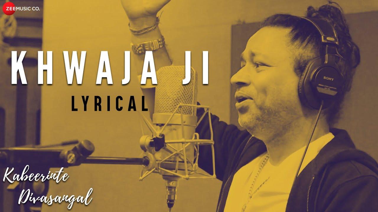 Download Khwaja Ji - Lyrical Video   Kabeerinte Divasangal   Kailash Kher   Jagathy S, Murali C & Bharath