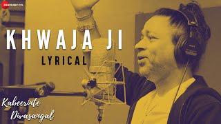 Khwaja Ji - Lyrical Video | Kabeerinte Divasangal | Kailash Kher | Jagathy S, Murali C & Bharath