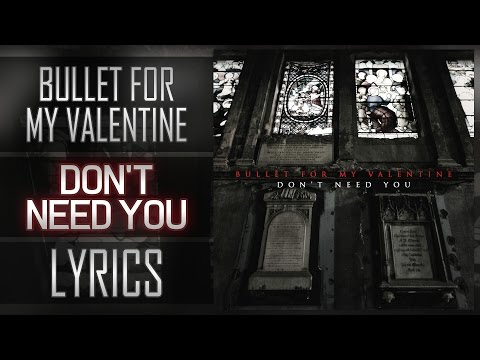 (Lyrics) Bullet For My Valentine - Don't Need You