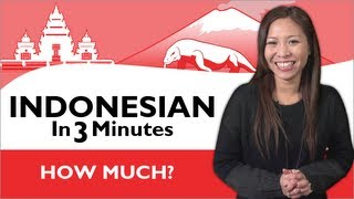 Learn Indonesian - Indonesian in Three Minutes - How Much?