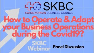 SKBC Webinar - How to Operate & Adapt your Business Operations during the Covid19?