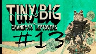 Let´s play Tiny & Big in Grandpa´s Leftovers - Part 13 - Das Fuddel-Labyrinth [BLIND]