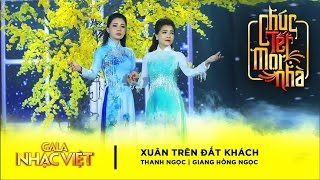 Liên khúc: Xuân Trên Đất Khách, Trở Về Quê Hương | NSƯT Thanh Nguyệt, Thanh Ngọc, Giang Hồng Ngọc