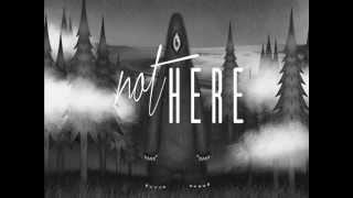 Not Here screencast