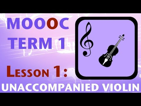 MOOOC T1 Lesson 1: Unaccompanied Violin Scoring