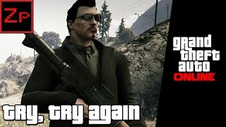 Try, Try Again - GTA V Online (PC)