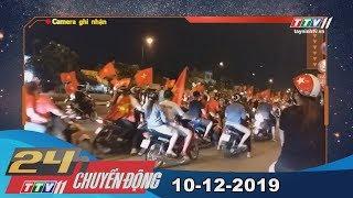 TayNinhTV | 24h Chuyển động 10-12-2019 | Tin tức hôm nay