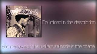 Bob marley and the wailers selassie is the chapel(mp3+Download)