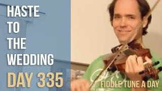 Haste to the Wedding - Fiddle Tune a Day - Day 335
