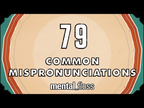 79 Common Mispronunciations Which You Obviously Already Knew (VIDEO)