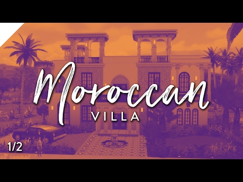 The Sims 4: Speed Build | Moroccan Villa |  1 of 2