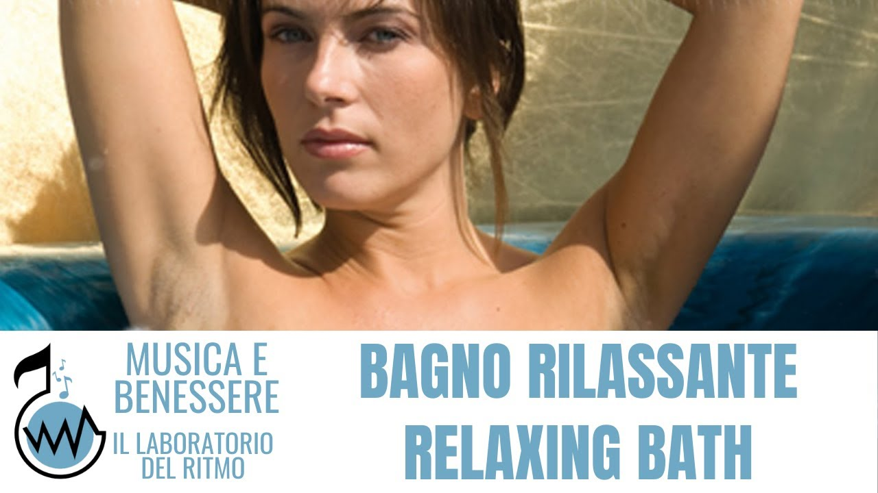 Musica benessere bagno rilassante relaxing bath peaceful relaxing music long playlist - Bagno rilassante ...