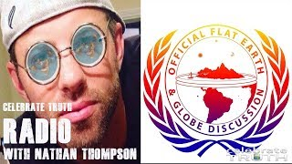Official Flat Earth & Globe Discussion Founder NATHAN THOMPSON Joins Celebrate Truth Radio