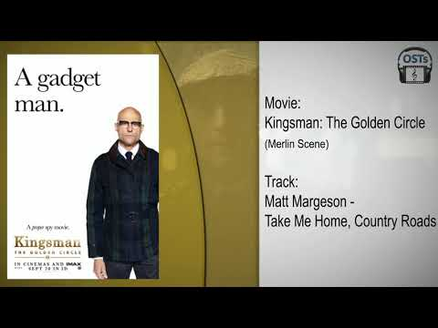 Kingsman: The Golden Circle | Soundtrack | Matt Margeson - Take me home, country roads