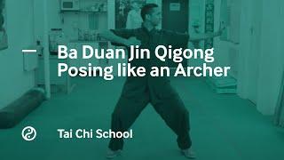 Ba Duan Jin Qigong - Posing Like An Archer
