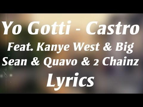 Yo Gotti - Castro Feat. Kanye West, Big Sean, Quavo & 2 Chainz Lyrics