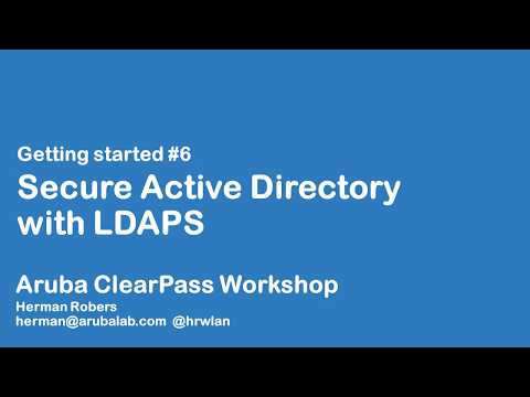 Aruba ClearPass Workshop - Getting Started #6 - Secure AD with LDAPS