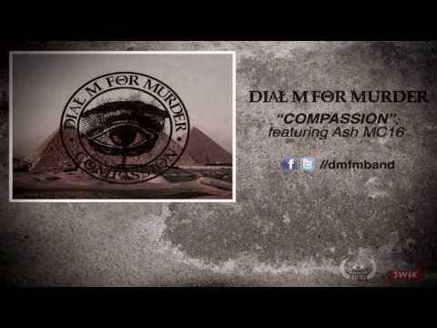 Dial M For Murder - Compassion ft. Ash MC16