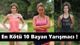 Survivor Tarihinin En Kötü 10 Bayan Yarışmacısı !
