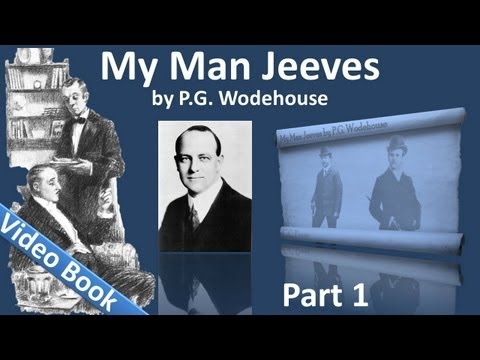 Part 1 - My Man Jeeves Audiobook by P. G. Wodehouse (Chs 1-4