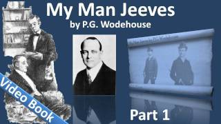 Part 1 - My Man Jeeves Audiobook by P. G. Wodehouse (Chs 1-4)(, 2011-09-24T14:31:25.000Z)