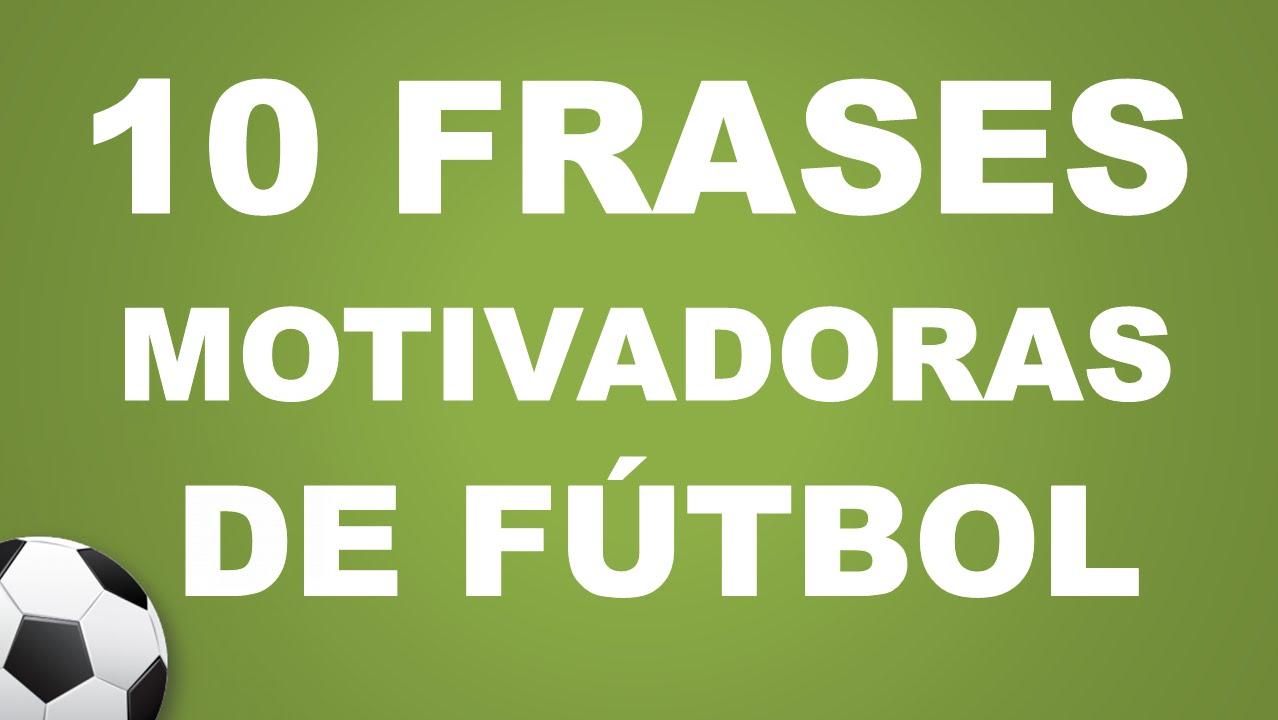 10 Frases De Fútbol Muy Motivadoras