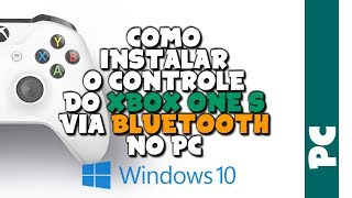 Como INSTALAR o CONTROLE do XBOX ONE S via BLUETOOTH no WINDOWS 10