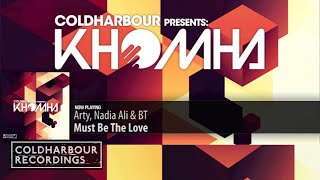 Arty, Nadia Ali & BT - Must Be The Love (Preview from Coldharbour presents KhoMha)